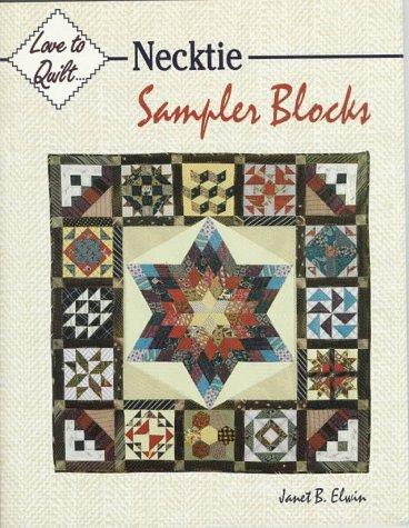 Men's Neckties: Sampler Blocks (Love to Quilt): Elwin, Janet B.