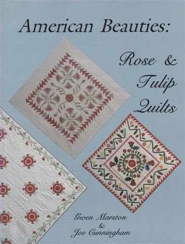 9780891459378: American Beauties: Rose and Tulip Quilts
