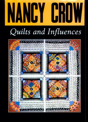 9780891459446: Nancy Crow: Quilts and Influences
