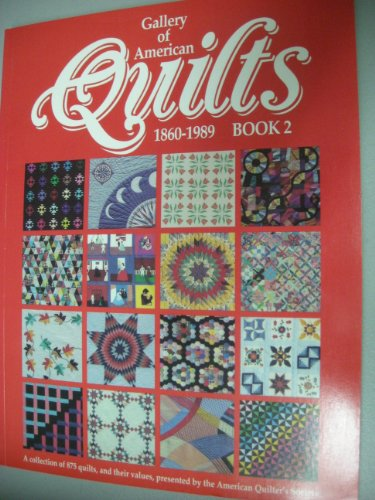9780891459606: Gallery of American Quilts 1860-1989: Book 2