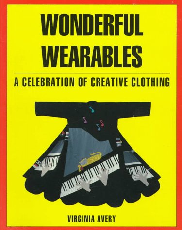 9780891459804: Wonderful Wearables: A Celebration of Creative Clothing