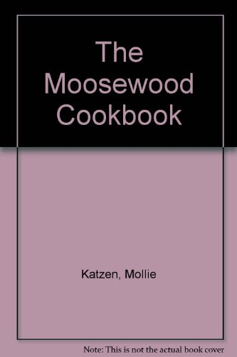 The Moosewood Cookbook (0891505660) by Mollie Katzen