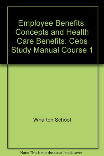 9780891545064: Employee Benefits: Concepts and Health Care Benefits: Cebs Study Manual, Course 1
