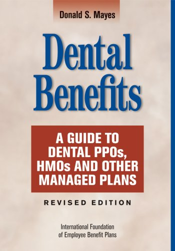 9780891545606: Dental Benefits: A Guide To Dental PPOs, HMOs and Other Managed Plans