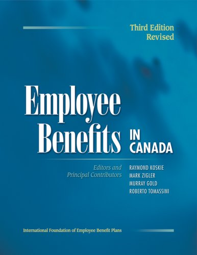 Employee Benefits in Canada: Koskie, Raymond; Zigler, Mark; Gold, Murray; Tomassini, Roberto