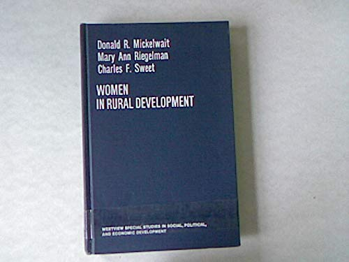 9780891580164: Women In Rural Development: A Survey Of The Roles Of Women In Ghana, Lesotho, Kenya, Nigeria, Bolivia, Paraguay And Peru
