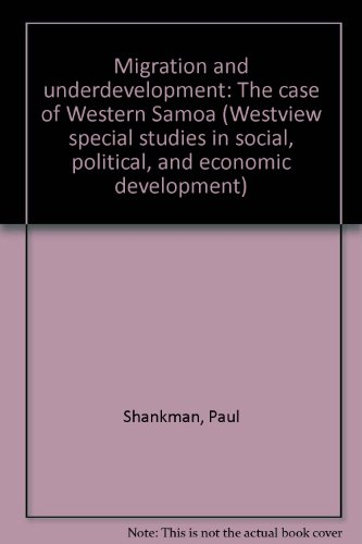 Migration and underdevelopment: The case of Western: Shankman, Paul