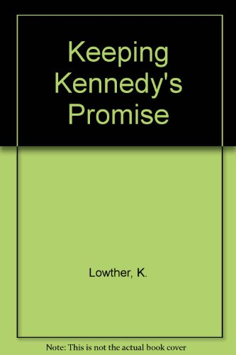 9780891580744: Keeping Kennedy's Promise