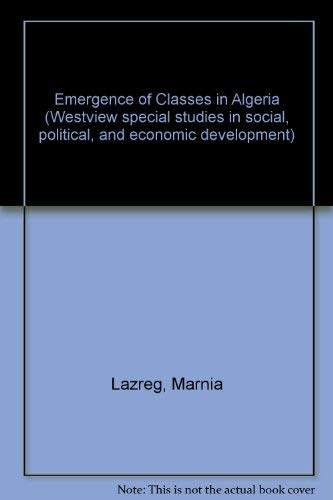 The emergence of classes in Algeria: A: Lazreg, Marnia