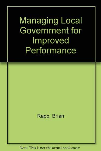 9780891581215: Managing Local Government For Improved Performance: A Practical Approach