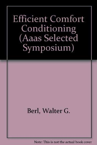 Efficient Comfort Conditioning: The Heating and Cooling of Buildings (AAAS Selected Symposium): ...