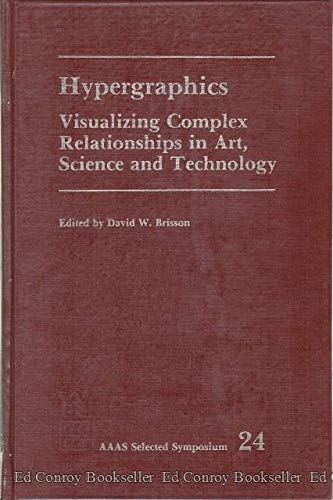 Hypergraphics: Visualizing Complex Relationships in Art, Science,: Brisson, David W.,