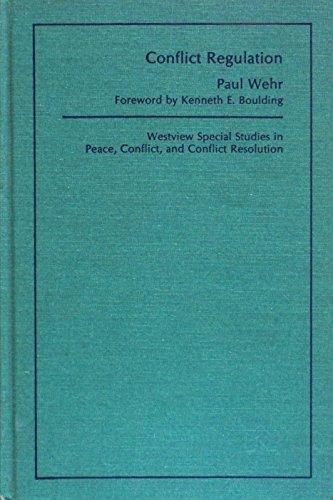Conflict Regulation (Westview special studies in peace, conflict, and conflict resolution): Wehr, ...