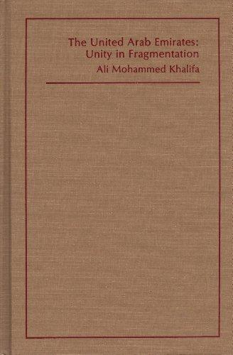 The United Arab Emirates: Unity in fragmentation.: Khalifa, Ali Mohammed