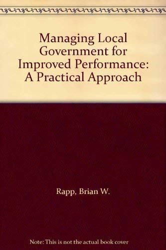 9780891584124: Managing Local Government For Improved Performance: A Practical Approach