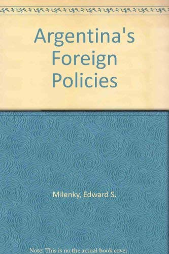 9780891584278: Argentina's Foreign Policy/h (Westview Replica Edition)