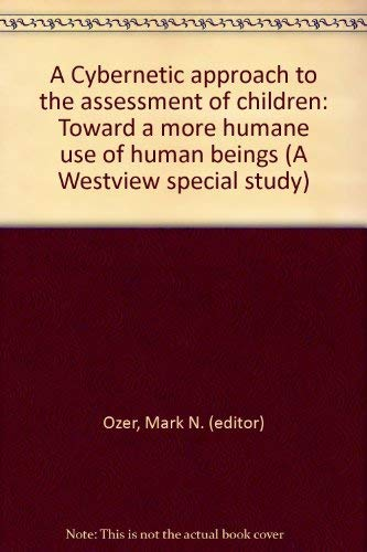 A Cybernetic approach to the assessment of: Ozer, Mark N.
