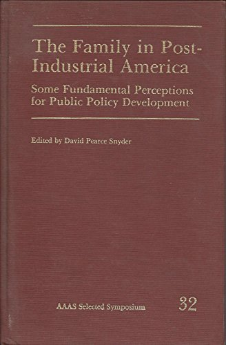 Family in Post-industrial America: Some Fundamental Perceptions: David Pearce Snyder