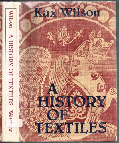 9780891584919: A History of Textiles