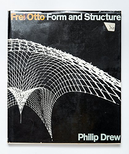 9780891585350: Frei Otto: Form and structure [Hardcover] by Drew, Philip