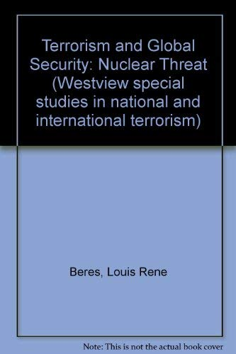 Terrorism and Global Security : The Nuclear Threat (Special Studies in National and International...