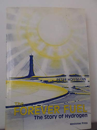 9780891585817: The Forever Fuel: The Story Of Hydrogen