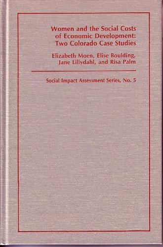 Women and the Social Costs of Economic Development: Two Colorado Case Studies.: Moen, Elizabeth ; ...