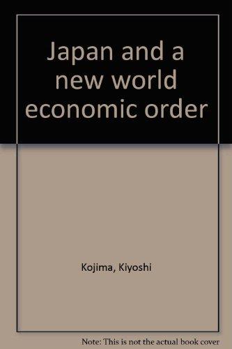 Japan and a New World Economic Order: Kiyoshi Kojima