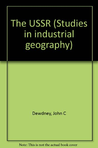The USSR (Studies in industrial geography): Dewdney, John C