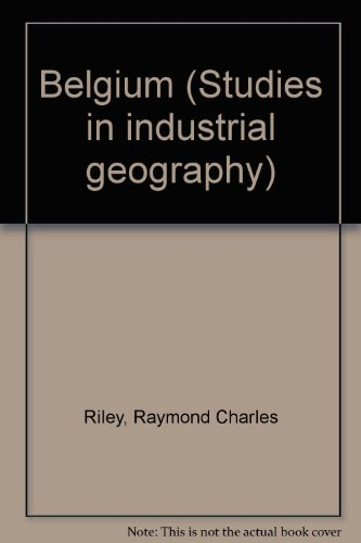 9780891586258: Belgium/h (Studies in Industrial Geography)