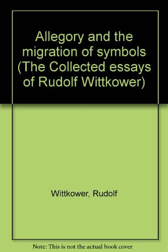 9780891586272: Allegory and the Migration of Symbols (The Collected essays of Rudolf Wittkower, v 3)