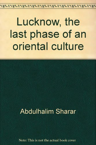 9780891586401: Lucknow, the last phase of an oriental culture