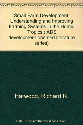 Small Farm Development : Understanding and Improving: Richard R. Harwood