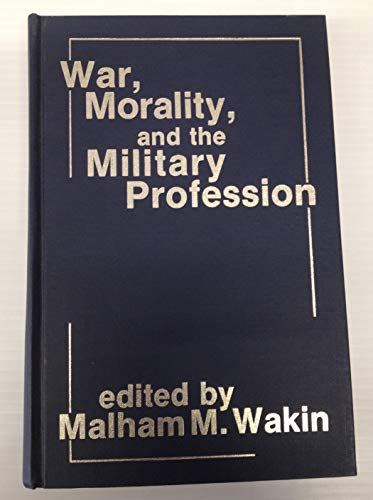 9780891586708: War, Morality, And The Military Profession