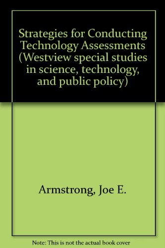 Strategies for Conducting Technology Assessments: Armstrong, Joe E