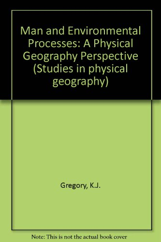 9780891586968: Man And Environmental Processes: A Physical Geography Perspective (Studies in Physical Geography,)