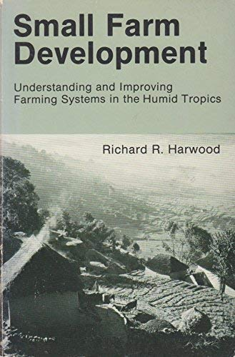 Small Farm Development: Understanding and Improving Farming: Harwood, Richard R.