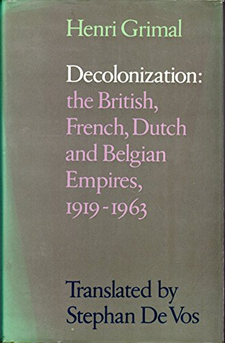 9780891587323: Decolonization: The British, French, Dutch, and Belgian Empires, 1919-1963