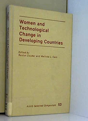 9780891587910: Women And Technological Change In Developing Countries (Aaas Selected Symposium)