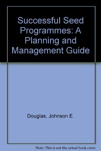 9780891587934: Successful Seed Programs: A Planning And Management Guide (Iads Development-Oriented Literature)