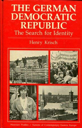 9780891588504: The German Democratic Republic: The Search For Identity (NATIONS OF THE MODERN WORLD : EUROPE)
