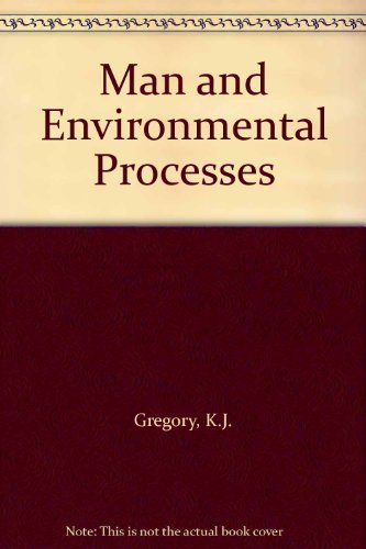 9780891588658: Man And Environmental Processes: A Physical Geography Perspective (Studies in Physical Geography,)