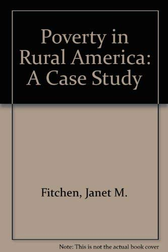 9780891589013: Poverty In Rural America: A Case Study (Westview Special Studies in Contemporary Social Issues)