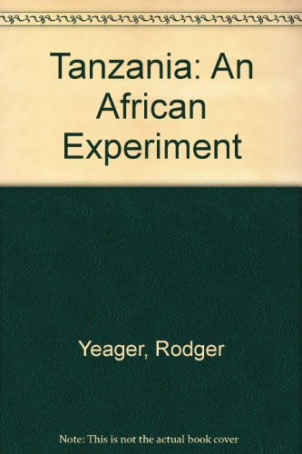 Tanzania: An African Experiment.: YEAGER, Rodger.