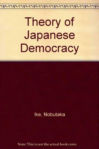 9780891589327: A Theory Of Japanese Democracy