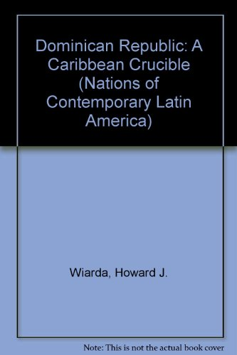 9780891589778: The Dominican Republic: A Caribbean Crucible (Nations of Contemporary Latin America)