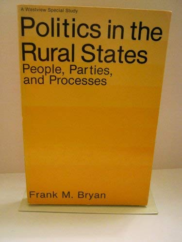 9780891589846: Politics In The Rural States: People, Parties, And Processes (Westview Special Study)