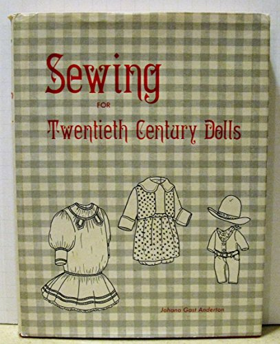 9780891610076: Sewing for Twentieth Century Dolls