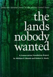 The Lands Nobody Wanted: Policy for National Forests in the Eastern United States A Conservation ...
