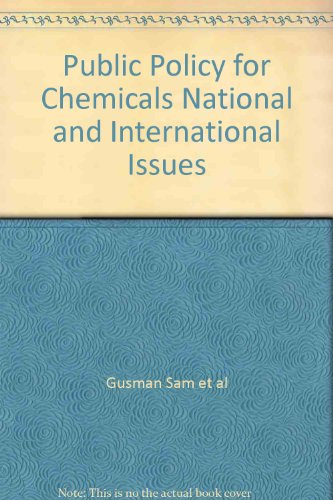 Public Policy for Chemicals National and International Issues: al, Gusman Sam et